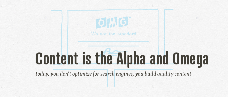 Content is the Alpha and Omega