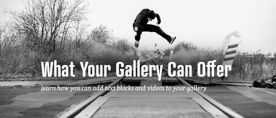 Advanced galleries can include text blocks, videos, or HTML codes