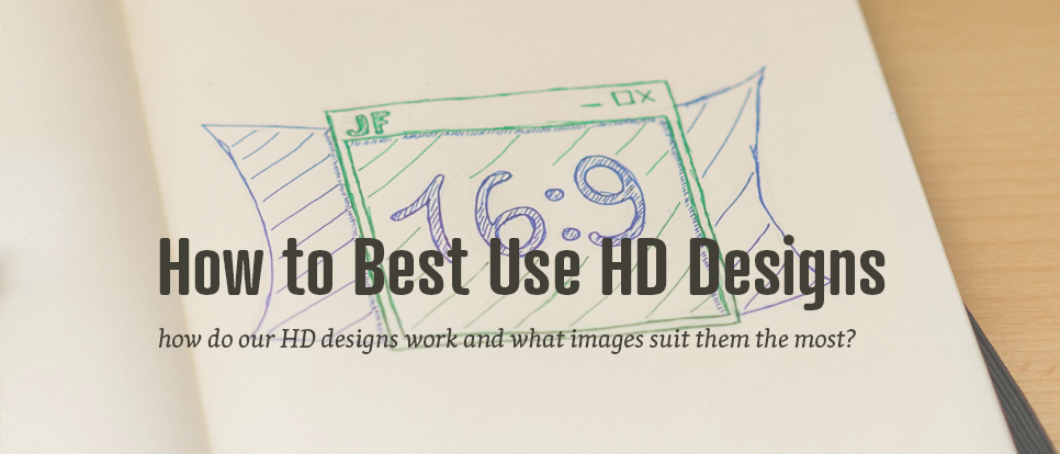 Fullscreen images or how to use our HD Designs