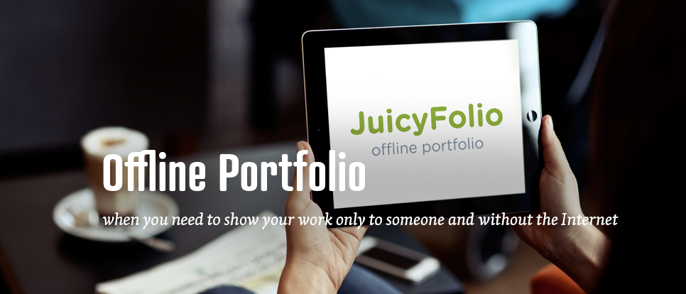 An offline portfolio for iPhone, iPad, or other tablets, mobile phones or even computers